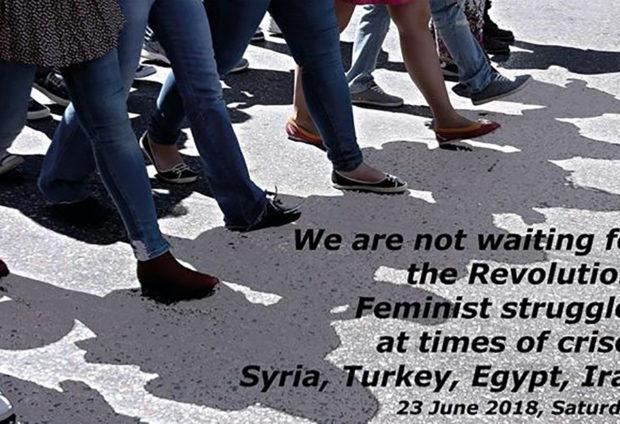 """""""نحن لا ننتظر الثورة: النضال النسوي بأوقات الأزمات"""""""