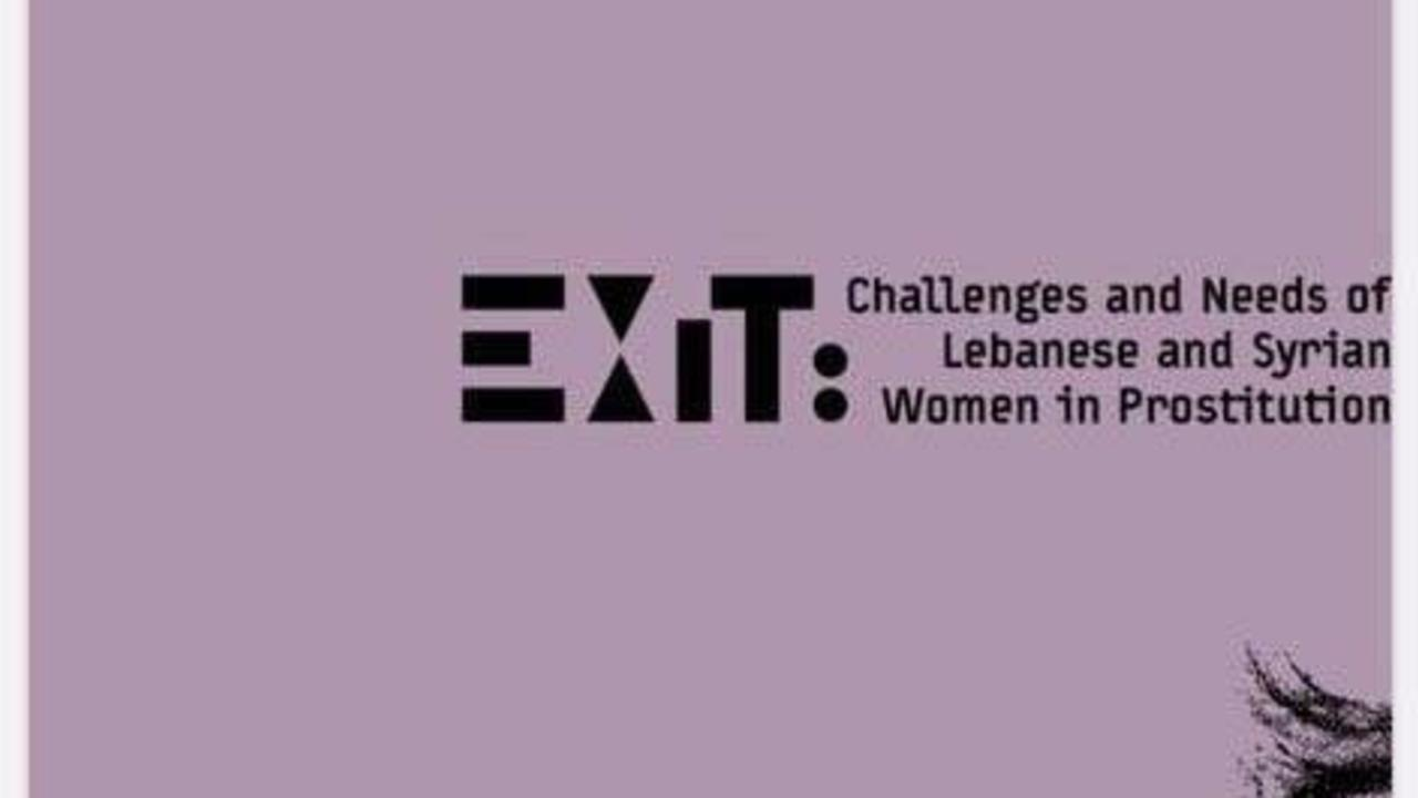 """""""اكزيت، Exit: إحتياجات النساء اللبنانيّات والسوريّات في مجال الدعارة والتحدّيات التي يواجهنها"""""""